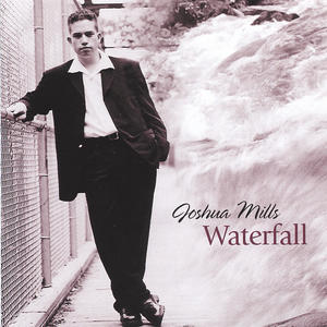 Joshua Mills - Waterfall (2006)